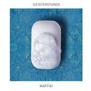 Maffai - Geisterstunde