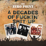 THE ZERO POINT - 4 Decades of fuckin' Shit Up