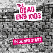 The Dead End Kids - In deiner Stadt
