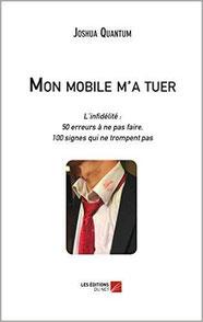 "Livre de Joshua Quantum ""Mon mobile m'a tuer"""