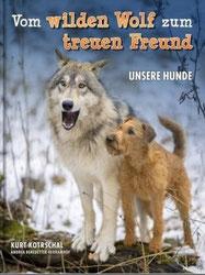 Vom wilden Wolf zum treuen Freund