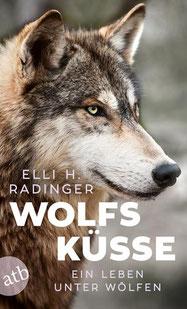 Wolfsküsse, ein Leben unter Wölfen