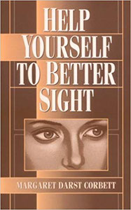 Help yourself to better eyesight - Margaret Darst Corbett - Wilshire Book Co