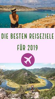 Die besten Reiseziele 2019 - Das muss auf deine Bucket-List