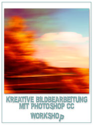 Workshop Kreative Bildbearbeitung