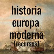 Enlace a recursos de historia de Europa moderna, XV-XVIII