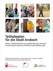 Titelbild Teilhabeplan. 6 Fotos zu verschiedenen Behinderungsarten. Text Teilhabeplan für die Stadt Ansbach. Leben mit Beeinträchtigung und Behinderung in Ansbach. Situationsbeschreibung und Maßnahmeempfehlungen.