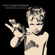 Mayflower Madame - Prepared for a nightmare