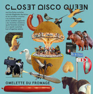 Closet Disco Queen & The Flying Raclettes - Omelette du fromage