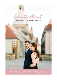 brautvertraut Hochzeitsworkshop Heiraten in Dresden