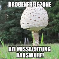 Drogenfreie Zone - Bei Missachtung Rauswurf