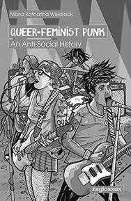 """Buch """"Queer-Feminist Punk. An Anti-Social History"""""""