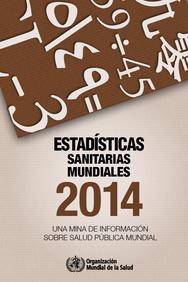 Estadísticas sanitarias mundiales (resumen español). OMS, 2014.