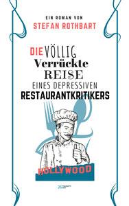 Die völlig verrückte Reise eines Depressiven Restaurantkritikers (2017), 26Twentysix Verlag
