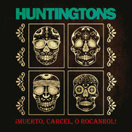HUNTINGTONS - ¡Muerto, Carcel, O Rocanrol!