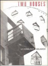 Two Houses. Le Corbusier-Melnikov, Guy Schraenen Catalogue