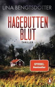 Hagebuttenblut Thriller – Der internationale Bestseller aus Schweden Die Charlie-Lager-Serie, Band 2 von Lina Bengtsdotter