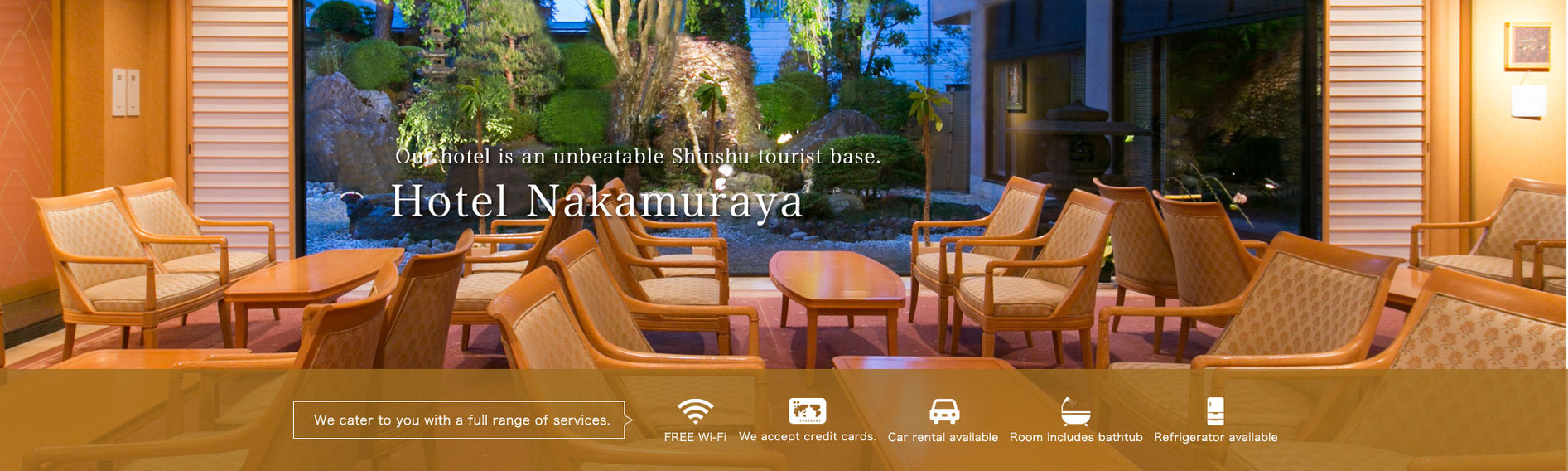 Our hotel is an unbeatable Shinshu tourist base. Hotel Nakamuraya. We cater to you with a full range of services.