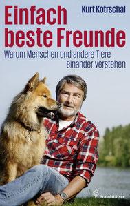 Einfach beste Freunde  - Warum Menschen und andere Tiere einander verstehen