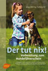 Der tut nix! - Vorbereitung zum Hundeführerschein