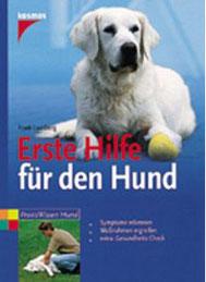 Erste Hilfe für den Hund - Symptome erkennen, schnell handeln