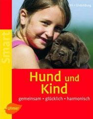 Hund und Kind - Gemeinsam glücklich harmonisch