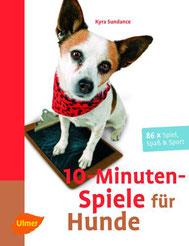 10-Minuten-Spiele für Hunde  86 x Spiel, Spaß & Sport