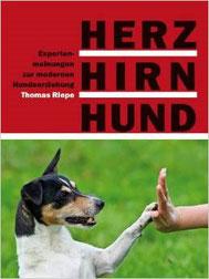 Herz Hirn Hund -  Expertenmeinungen zur modernen Hundeerziehung
