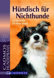 Hündisch für Nichthunde - So verstehen Sie Ihren Hund