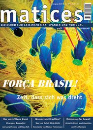 Matices 77: Força Brasil! Zeit, dass sich was dreht