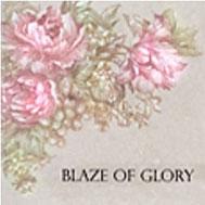 BLAZE OF GLORY