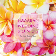 RELAXY / HAWAIIAN WEDDING SONGS