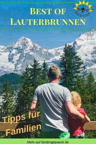 Familien Tipps für Lauterbrunnen.