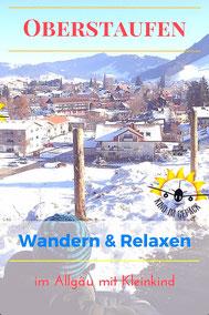 Kurztrip mit Kleinkind nach Oberstaufen ins Allgäu. Wandern und Relaxen mit zwei tollen Spazierwegen.