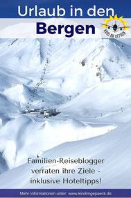 Reise-Ideen für den Familien-Urlaub in den Bergen im Winter in Deutschland und Österreich. Tipps zum Wnadern, Rodeln und Skifahren.