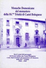 Monache Domenicane. Brevi cenni del passaggio del fronte bellico da Castel Bolognese e sue ripercussioni sul monastero di clausura 1944-1945. Grafiche 3B Toscanella. Aprile 2005.