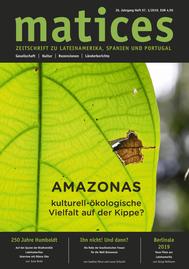 Matices 97: Amazonas -  kulturell-ökologische Vielfalt auf der Kippe?