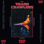 THE TRASH CRAWLERS - Buzz off!