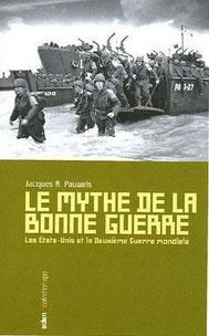 Le mythe de la bonne guerre, Jacques R. Pauwels (2005)