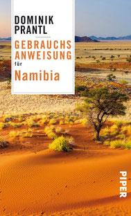 Gebrauchsanweisung für Namibia von Dominik Prantl - Reisebuch Inspiration