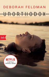 Unorthodox von Deborah Feldman Das Buch zur Netflix-Serie
