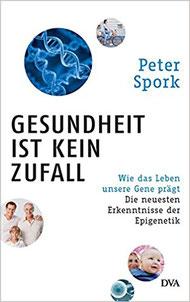 Gesundheit ist kein Zufall Peter Spork Bestseller Epigenetik kaufen