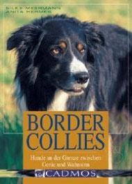 In  Buch Border Collies beschreiben Tierärztin Dr. Silke Meerman und ich ausführlich das Wesen dieser faszinierenden Hunderasse