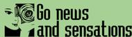 Go news and sensations