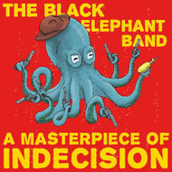 THE BLACK ELEPHANT BAND - A Masterpiece Of Indecision CD