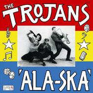 THE TROJANS - 'Ala-Ska'