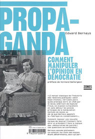 Propaganda, Edward Bernays, Editions La Découverte (2007).