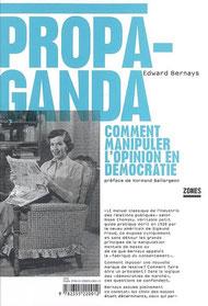 Propaganda, Edward Bernays, Editions La Découverte (2007).