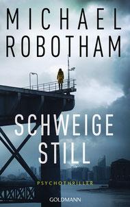 Schweige still Cyrus Haven 1 - Psychothriller von Michael Robotham