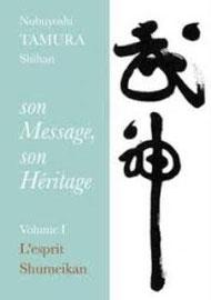 Nobuyoshi TAMURA Shihan - son Message, son Héritage.